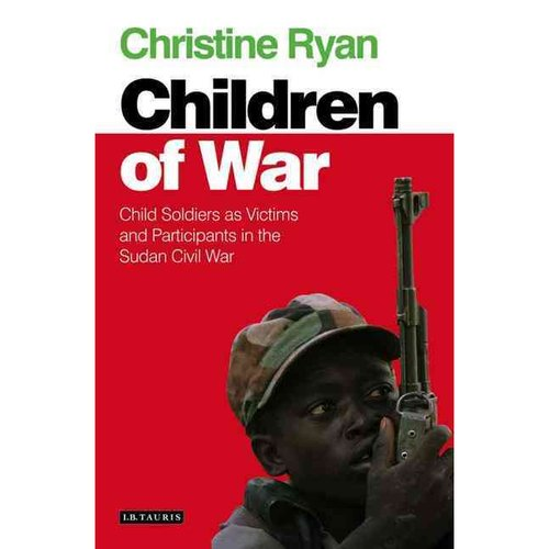 The Children of War: Child Soldiers as Victims and Participants in the Sudan Civil War
