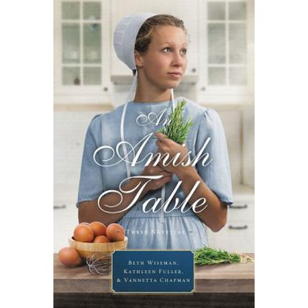 An Amish Table : A Recipe for Hope, Building Faith, Love in