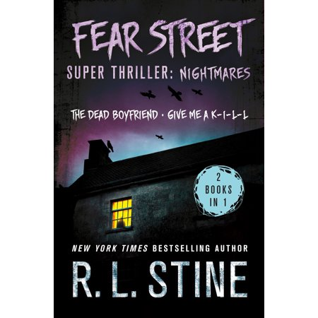 Fear Street Super Thriller: Nightmares : (2 Books in 1: The Dead Boyfriend; Give me a K-I-L-L)