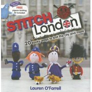 Stitch London: 20 Kooky Ways to Knit the City and More [With Pigeon-Knitting Kit]