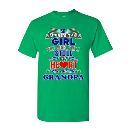 So There's This Girl Who Completely Stole My Heart She Calls Me Grandpa Funny DT Adult T-Shirt Tee (Funny Adult Girls)