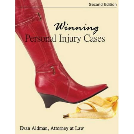 Winning Personal Injury Cases  A Personal Injury Lawyers Guide To Compensation In Personal Injury Litigation