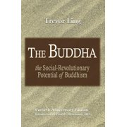 The Buddha : The Social-Revolutionary Potential of Buddhism