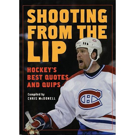 Shooting from the Lip : Hockey's Best Quotes and (Best School Shooting Documentaries)