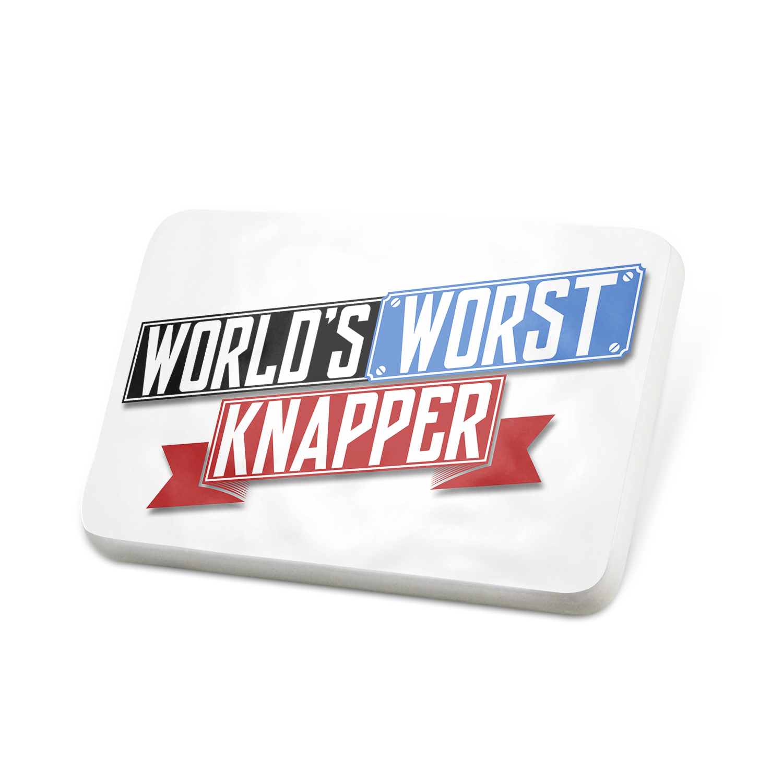 Porcelein Pin Funny Worlds worst Knapper Lapel Badge – NEONBLOND