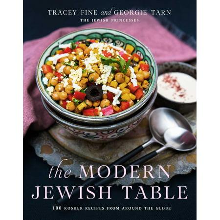 Around Glove - The Modern Jewish Table : 100 Kosher Recipes from around the Globe