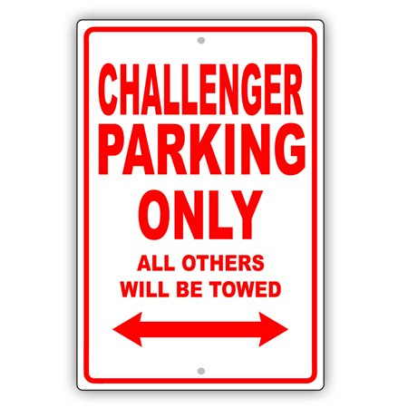 """DODGE CHALLENGER Parking Only All Others Will Be Towed Ridiculous Funny Novelty Garage Aluminum Sign 8""""x12"""" Plate"""