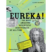 Eureka! : The Most Amazing Scientific Discoveries of All Time
