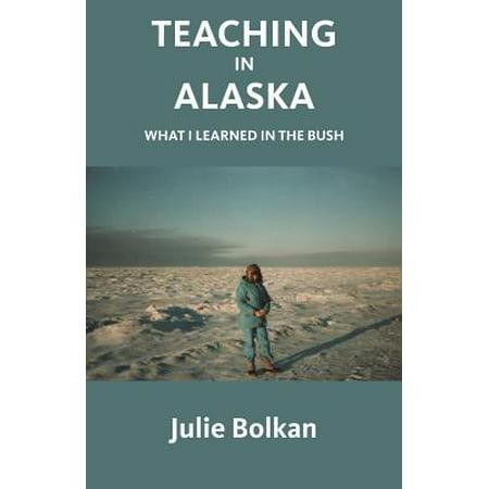 Teaching in Alaska : What I Learned in the Bush