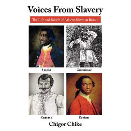 Voices from Slavery : The Life and Beliefs of African Slaves in