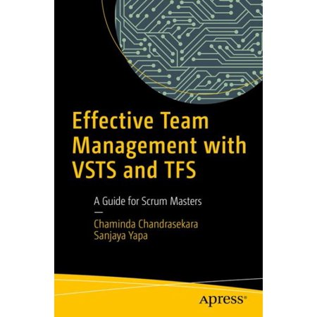 Effective Team Management with Vsts and Tfs : A Guide for Scrum (Best Vst For Cubase)