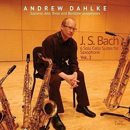 J. S. Bach: 6 Solo Cello Suites For Saxophone, Vol.