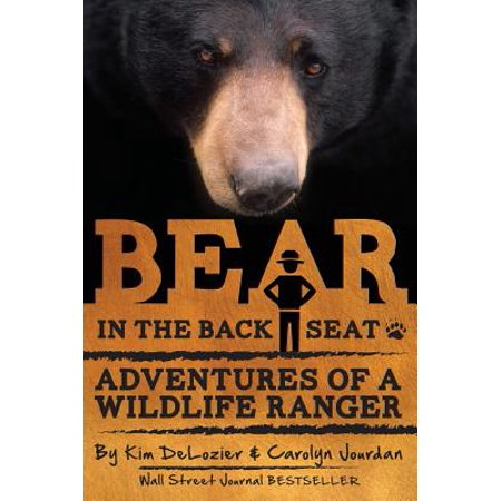 Bear in the Back Seat : Adventures of a Wildlife Ranger in the Great Smoky Mountains National (The History Of The Great Smoky Mountains)