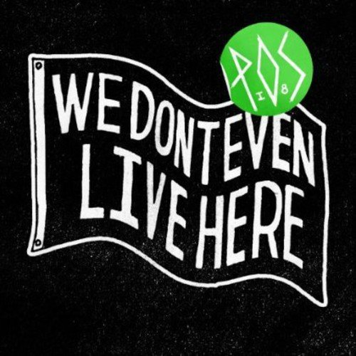 We Don't Even Live Here (Explicit) (Deluxe Edition)