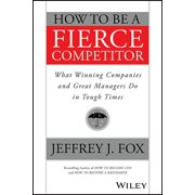 How to Be a Fierce Competitor (Paperback)
