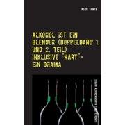 Alkohol ist ein Blender (Doppelband 1. und 2. Teil) (Paperback)