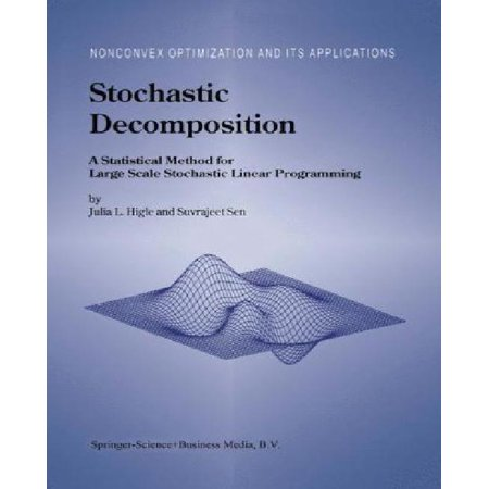 Nonconvex Optimization and Its Applications: Stochastic Decomposition: A Statistical Method for Large Scale Stochastic Linear Programming
