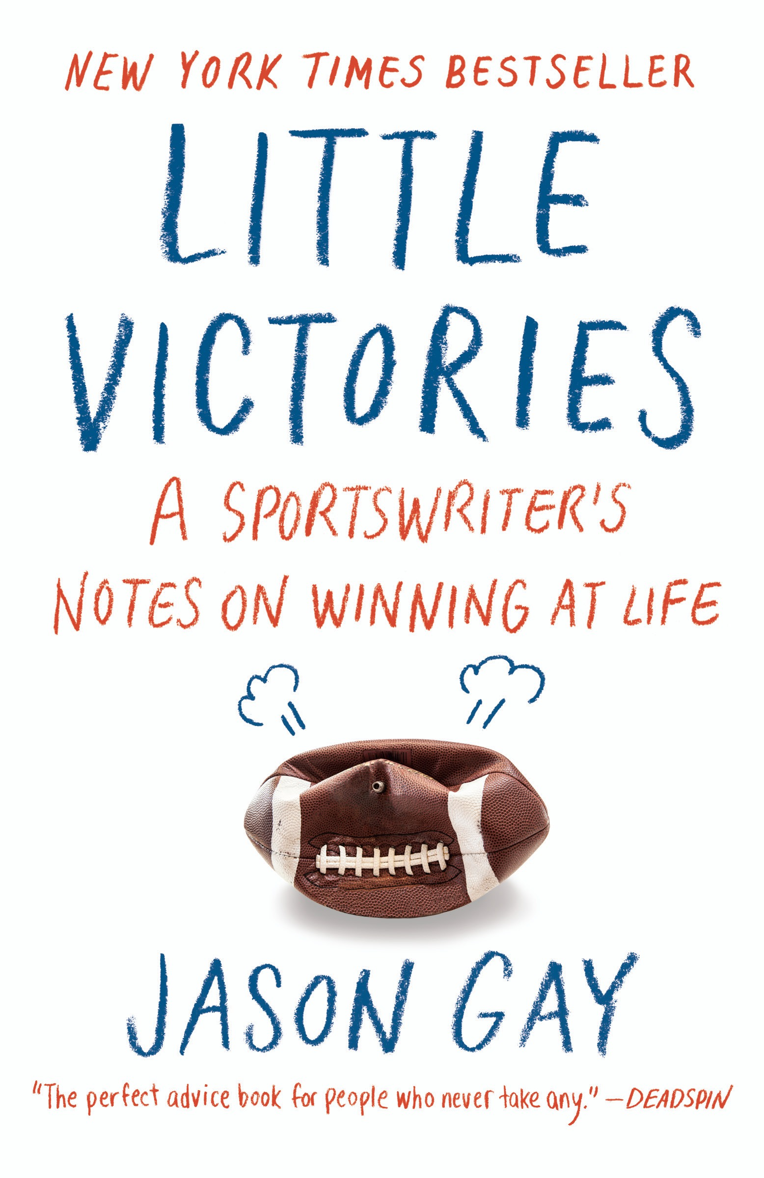 Little Victories : A Sportswriter's Notes on Winning at Life by