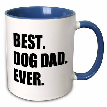 3dRose Best Dog Dad Ever - fun pet owner gifts for him - animal lover text - Two Tone Blue Mug,