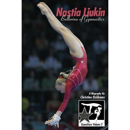 Nastia Liukin: Ballerina of Gymnastics - -