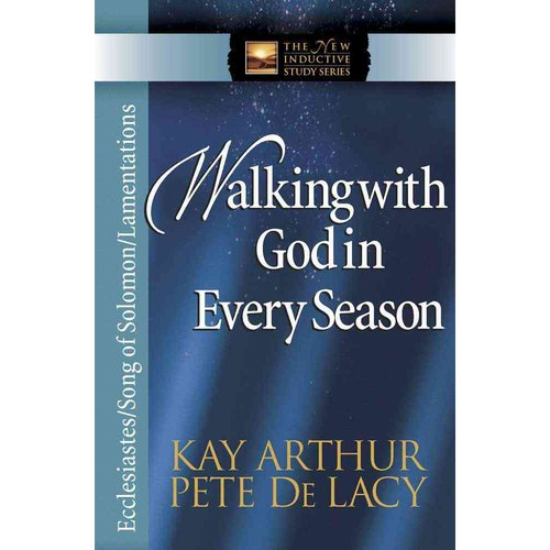 Walking with God in Every Season: Ecclesiastes / Song of Solomon / Lamentations