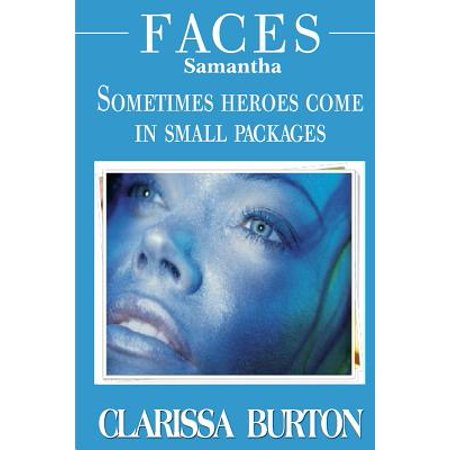 Faces Samantha : Sometimes Heroes Come in Small