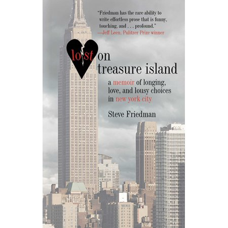 Lost on Treasure Island : A Memoir of Longing, Love, and Lousy Choices in New York (For The Love Of New York Cast)