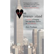 Lost on Treasure Island : A Memoir of Longing, Love, and Lousy Choices in New York City