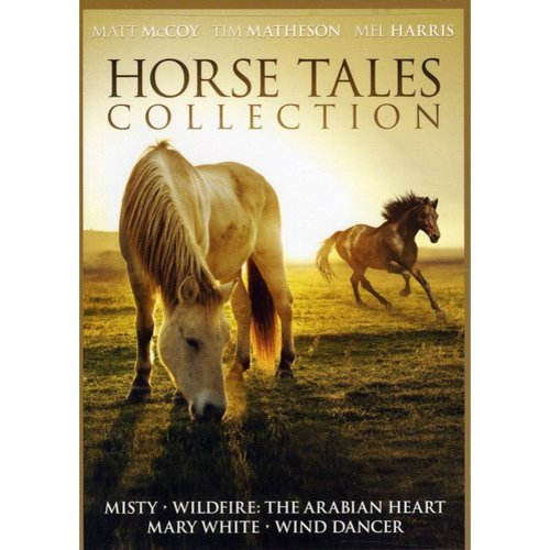 Horse Tales Collection: Wind Dancer / Wildfire - The Arabian Heart / Misty / Mary White