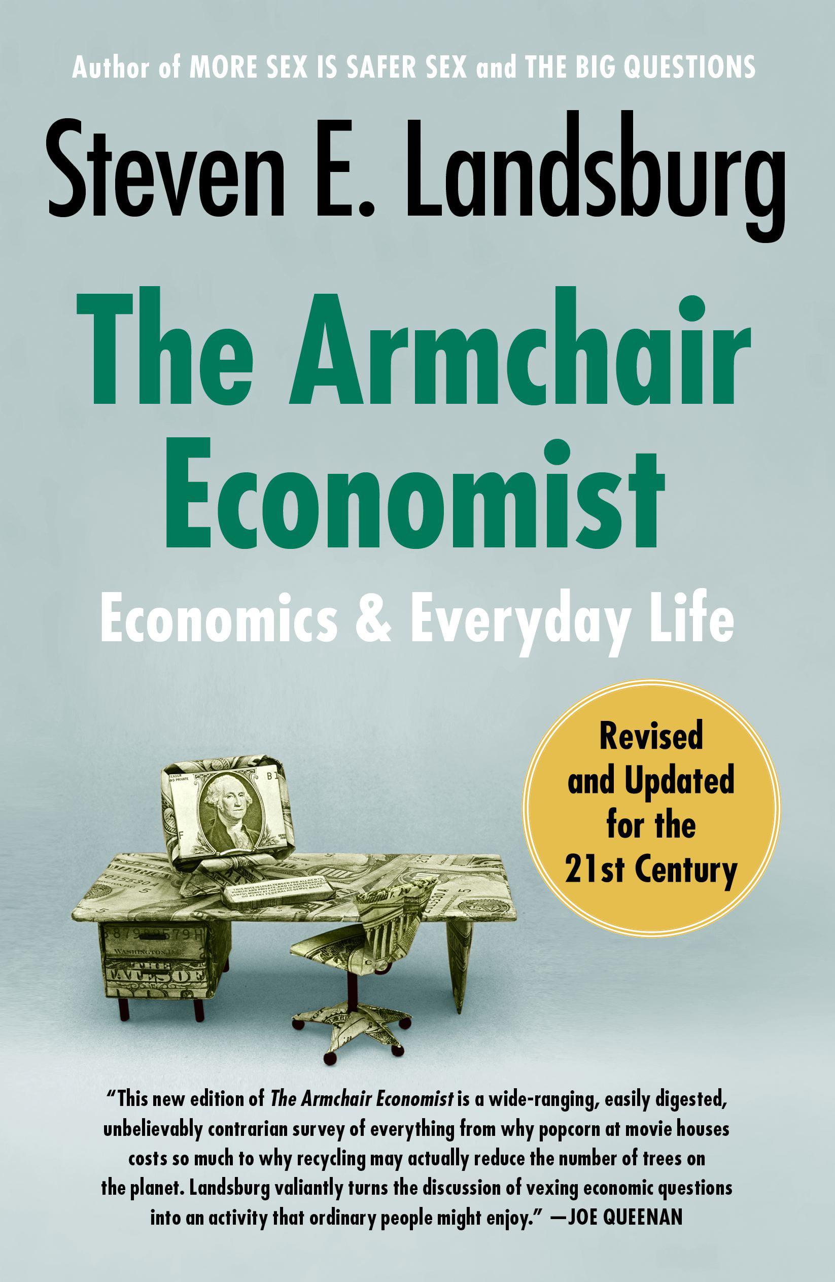 The Armchair Economist : Economics and Everyday Life ...