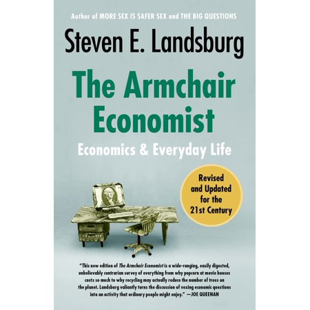 The Armchair Economist : Economics and Everyday