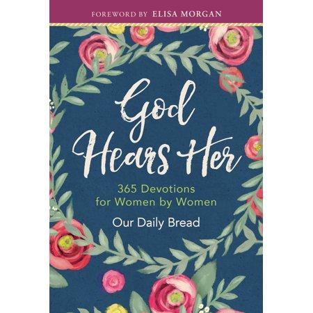 God Hears Her : 365 Devotions for Women by Women