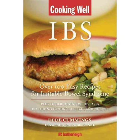 IBS: Over 100 Easy Recipes for Irritable Bowel Syndrome Plus Other Digestive Diseases Including Crohn's, Celiac, and Colitis
