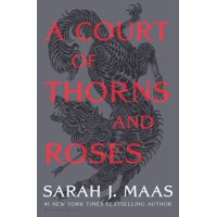 Court of Thorns and Roses: A Court of Thorns and Roses (Series #1) (Hardcover)