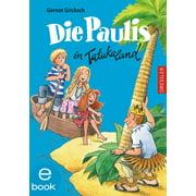Die Paulis in Tatukaland - eBook