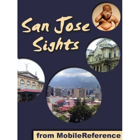 San Jose Sights: a travel guide to the top 10 attractions in San Jose, Costa Rica (Mobi Sights) - (Costa Rica Places To Visit Top 5)