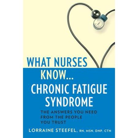 What Nurses Know...Chronic Fatigue Syndrome -