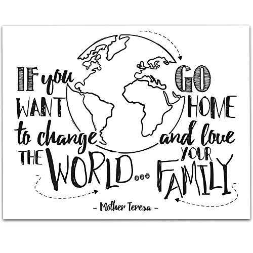 If You Want To Change The World Go Home And Love Your Family 11x14 Unframed Typography Art Prints Great Inspirational Giftinspirational Home