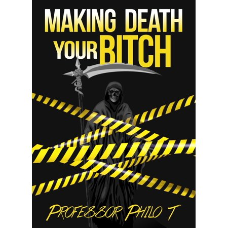 Making Death Your Bitch - eBook (Nas The Makings Of A Perfect Bitch)