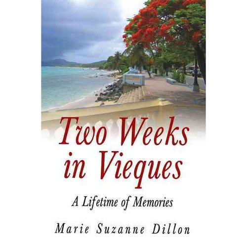 Two Weeks in Vieques: A Lifetime of Memories