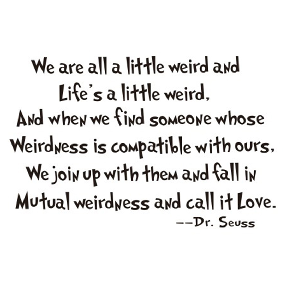 ZooYoo We Are All A Little Weird and Life's A Little Weird Dr.Seuss Quotes Sayings Waterproof Removable PVC Vinly Wall Sticker Home Art Decal(39*58cm)