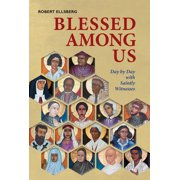 Blessed Among Us : Day by Day with Saintly Witnesses