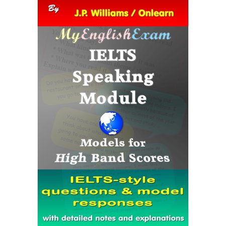 IELTS Speaking Module: Model Responses for High Band Scores - (Ielts General Speaking Test Samples Band 8)