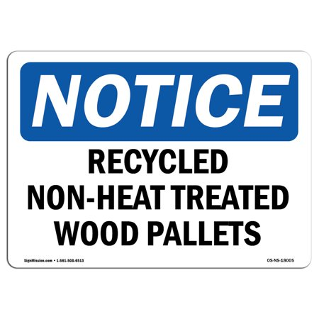- OSHA Notice Sign - Recycled Non-Heat Treated Wood Pallets | Choose from: Aluminum, Rigid Plastic or Vinyl Label Decal | Protect Your Business, Work Site, Warehouse & Shop Area |  Made in the USA