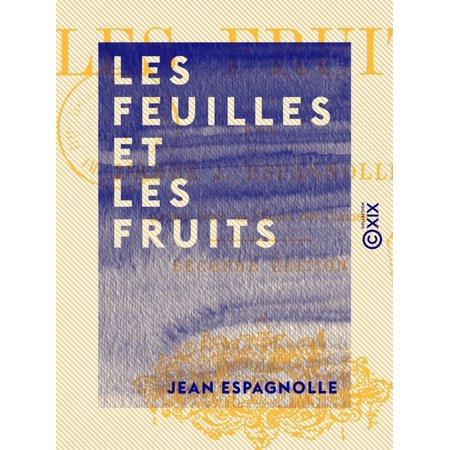 Les Feuilles et les Fruits - eBook ()