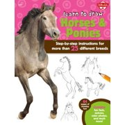 Learn to Draw Horses & Ponies : Step-By-Step Instructions for More Than 25 Different Breeds