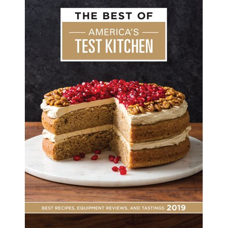 The Best of America's Test Kitchen 2019 : Best Recipes, Equipment Reviews, and