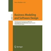 Lecture Notes in Business Information Processing: Business Modeling and Software Design: Third International Symposium, Bmsd 2013, Noordwijkerhout, the Netherlands, July 8-10, 2013, Revised Selected P