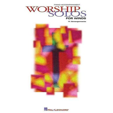 Worship Solos: Piano Accompaniment: for Flute, Oboe, Clarinet, Alto Sax, Tenor Sax, Trumpet, Horn and Trombone
