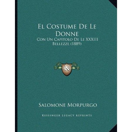 El Costume de Le Donne: Con Un Capitolo de Le XXXIII Bellezze (1889)